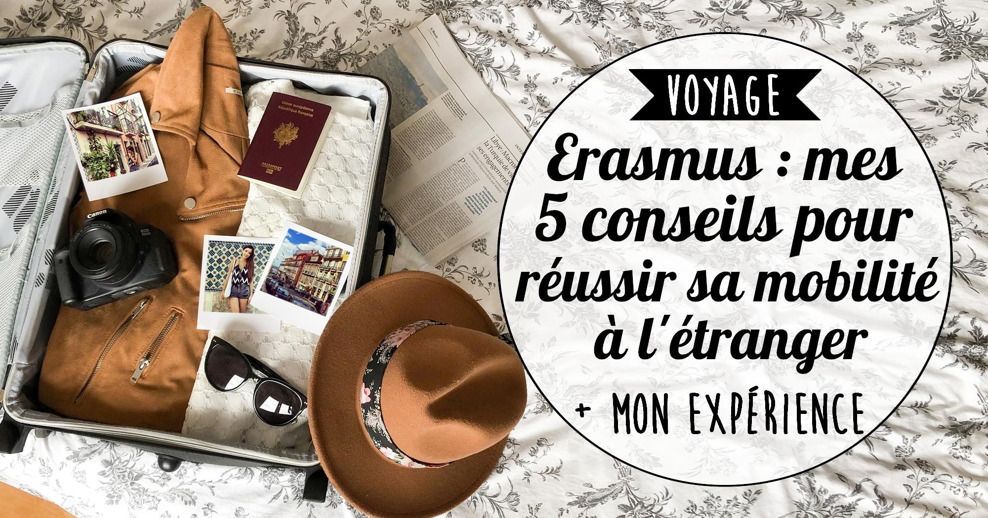 Erasmus : mes 5 conseils pour réussir sa mobilité à l'étranger (+ mon expérience)
