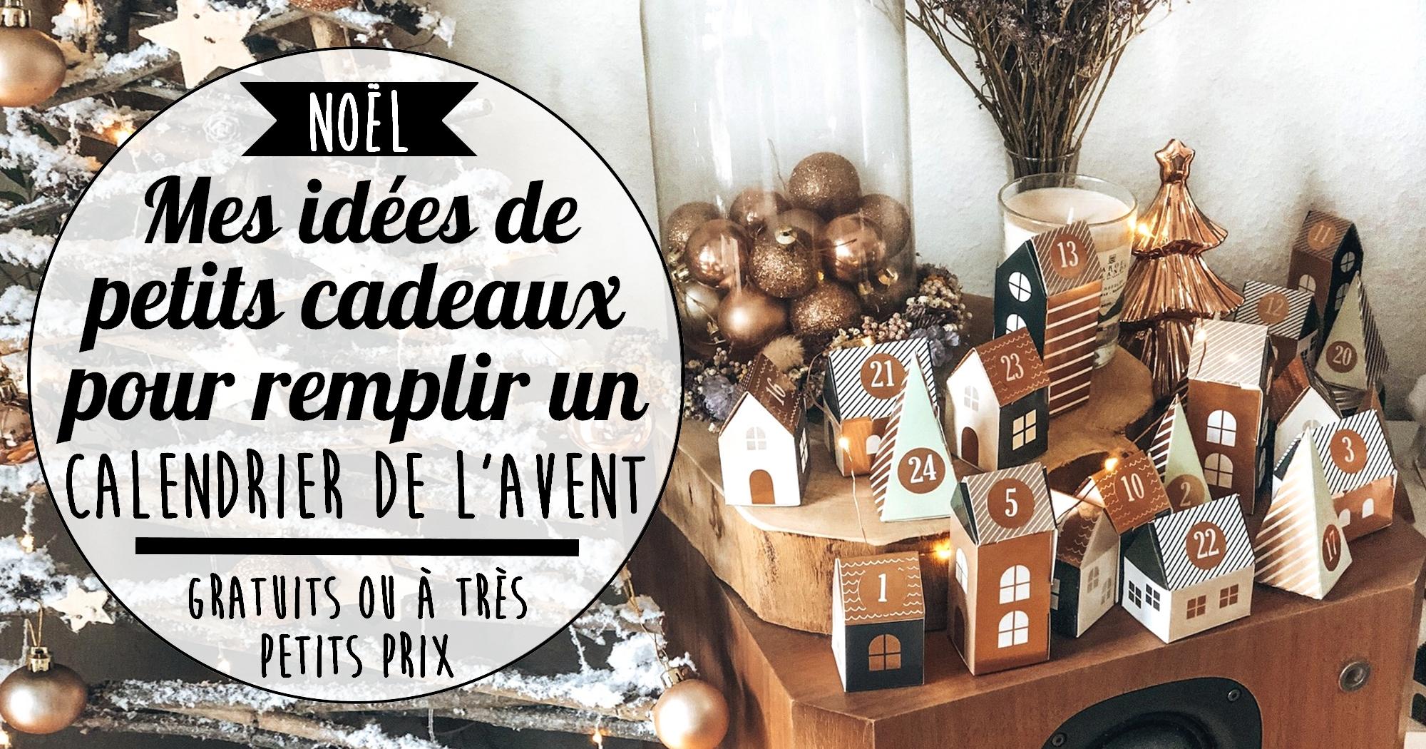 Idées de cadeaux à petits prix (ou gratuits) pour remplir un calendrier de l'Avent fait-maison