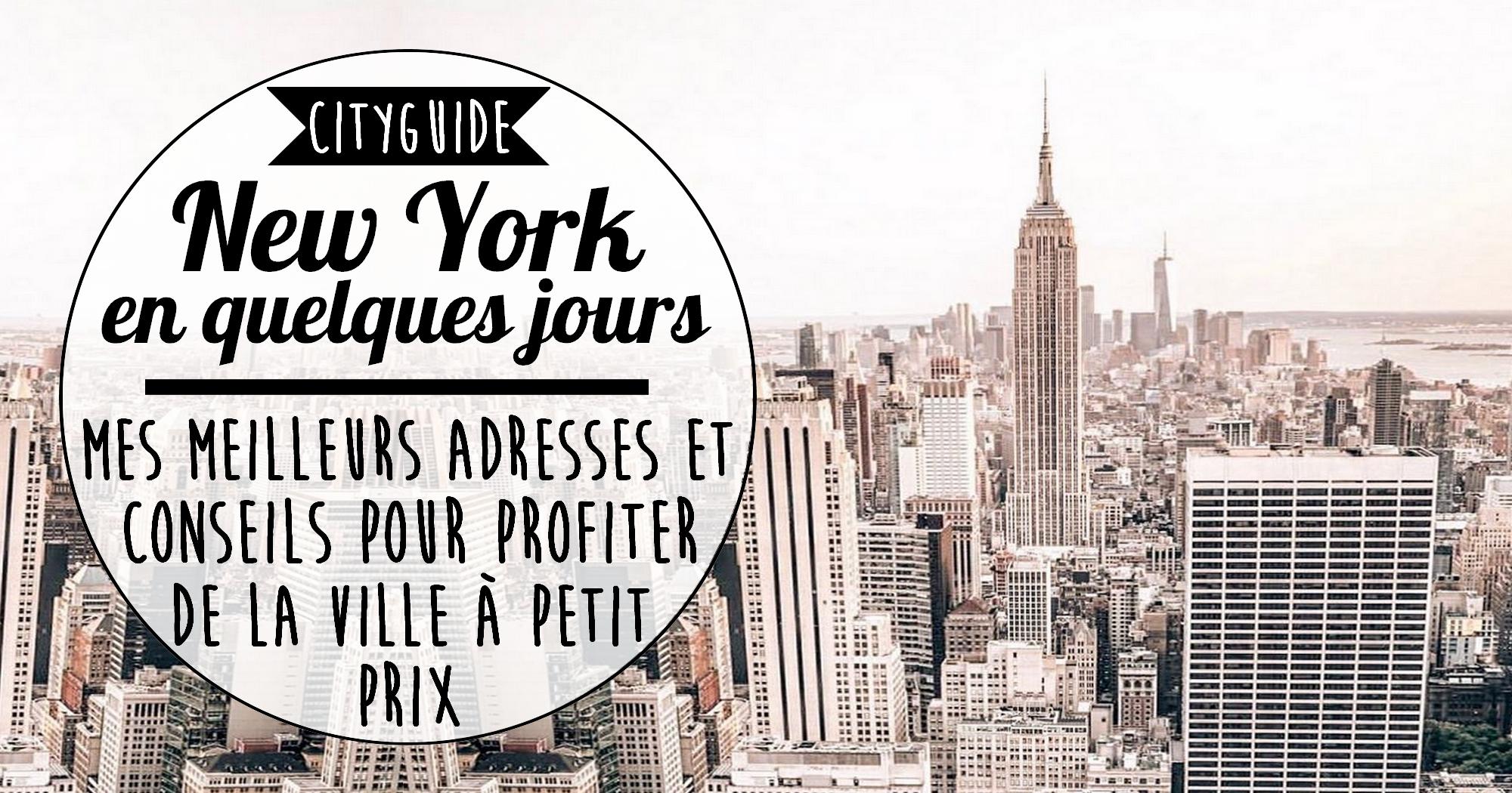 New York : mes meilleurs adresses et conseils pour profiter de la ville (à petit prix)