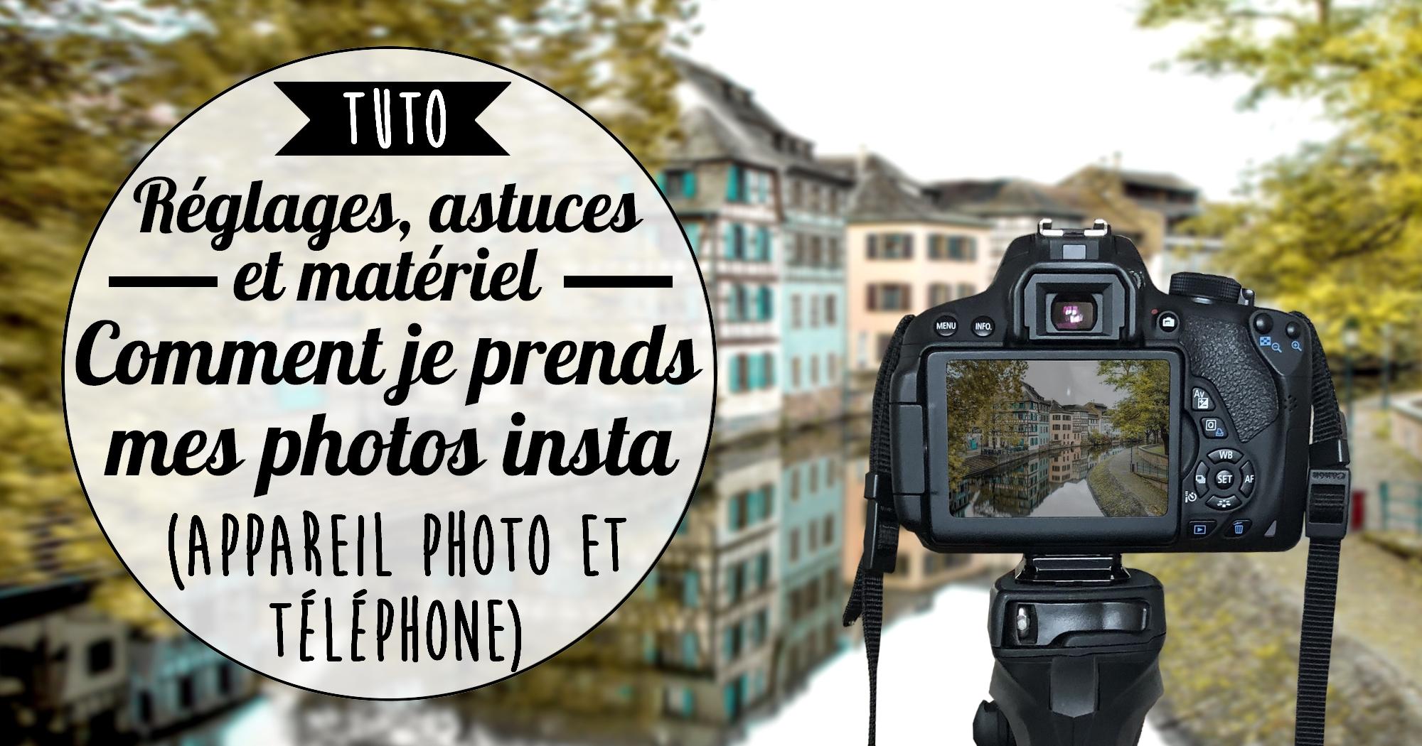 Matériel, réglages, conseils… Comment je prends mes photos Instagram (téléphone ou appareil photo)