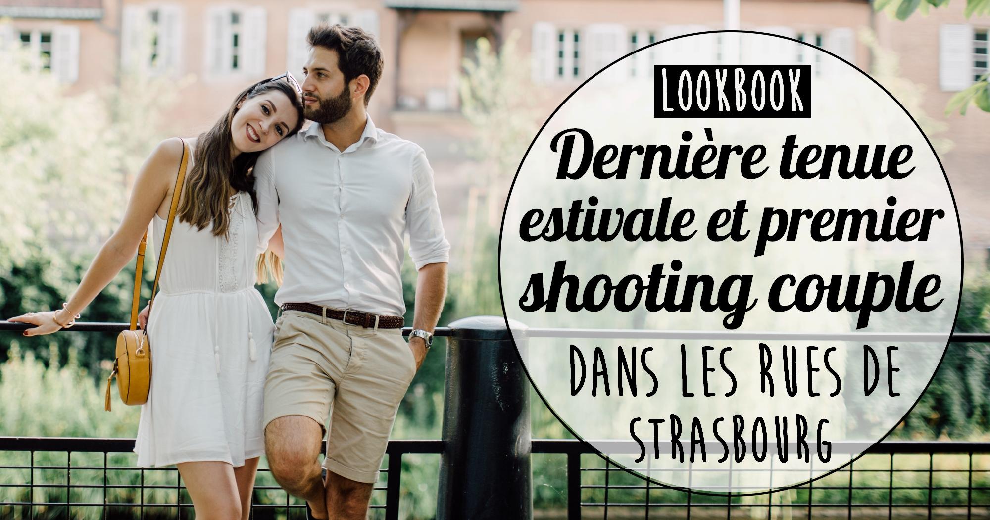 Look : Dernière tenue estivale et shooting couple dans les rues de Strasbourg