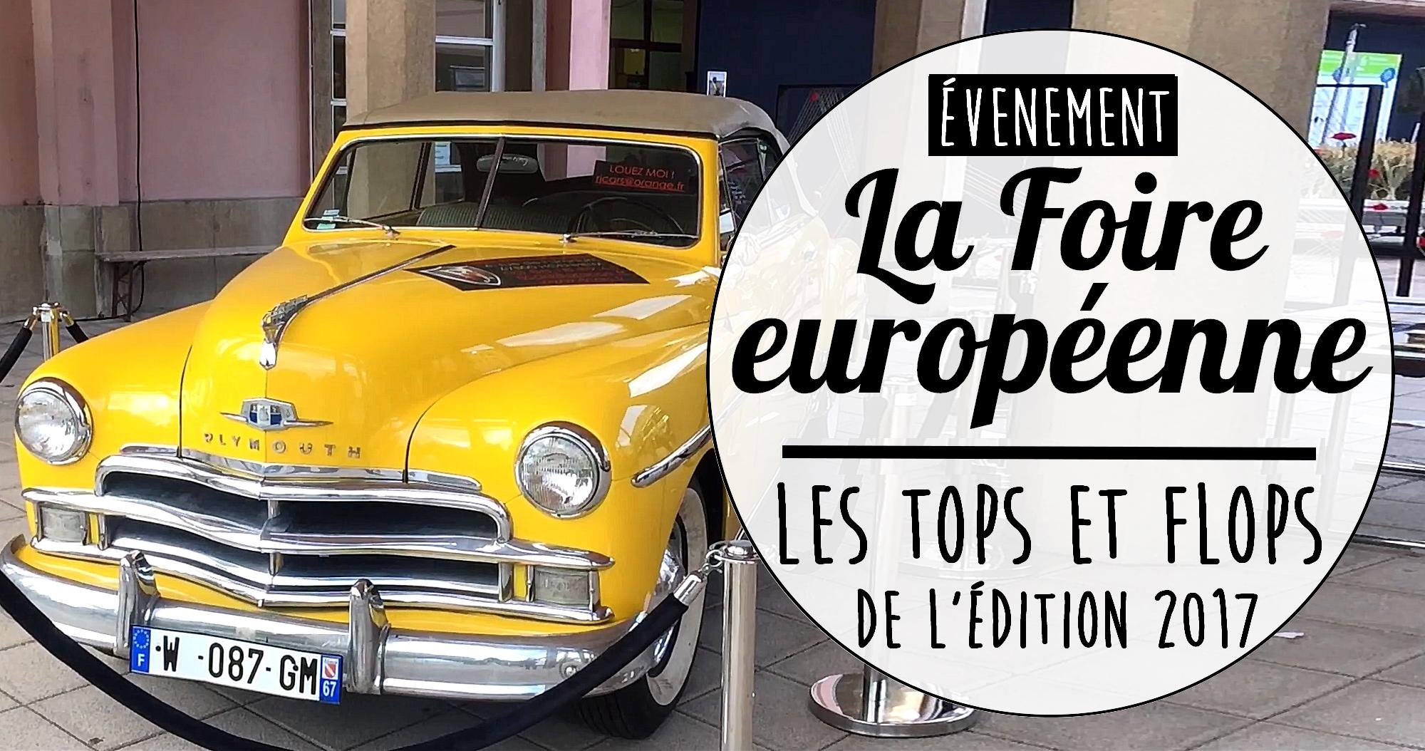 Débriefing : les tops et les flops de la Foire Européenne 2017