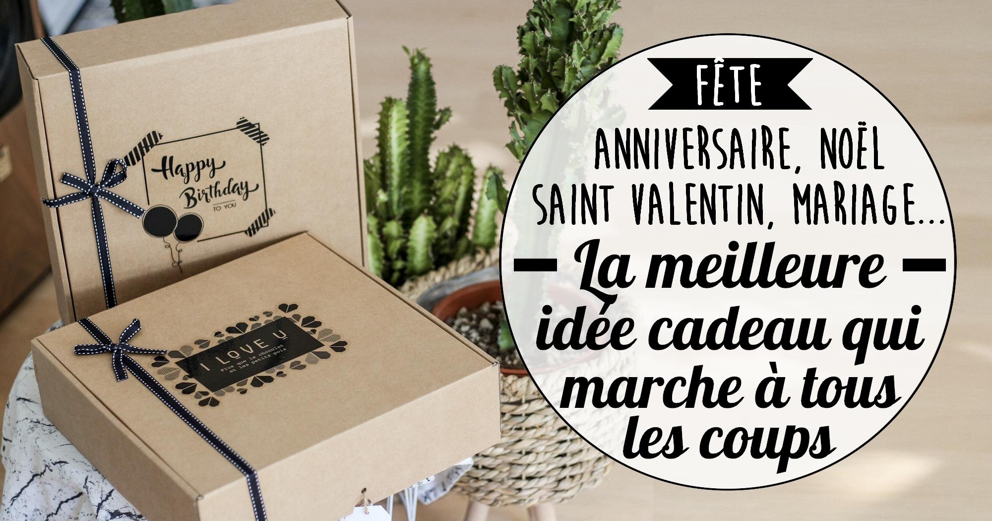 Anniversaire, Saint Valentin, Mariage, Noël : la meilleure idée cadeau qui marche à tous les coups !