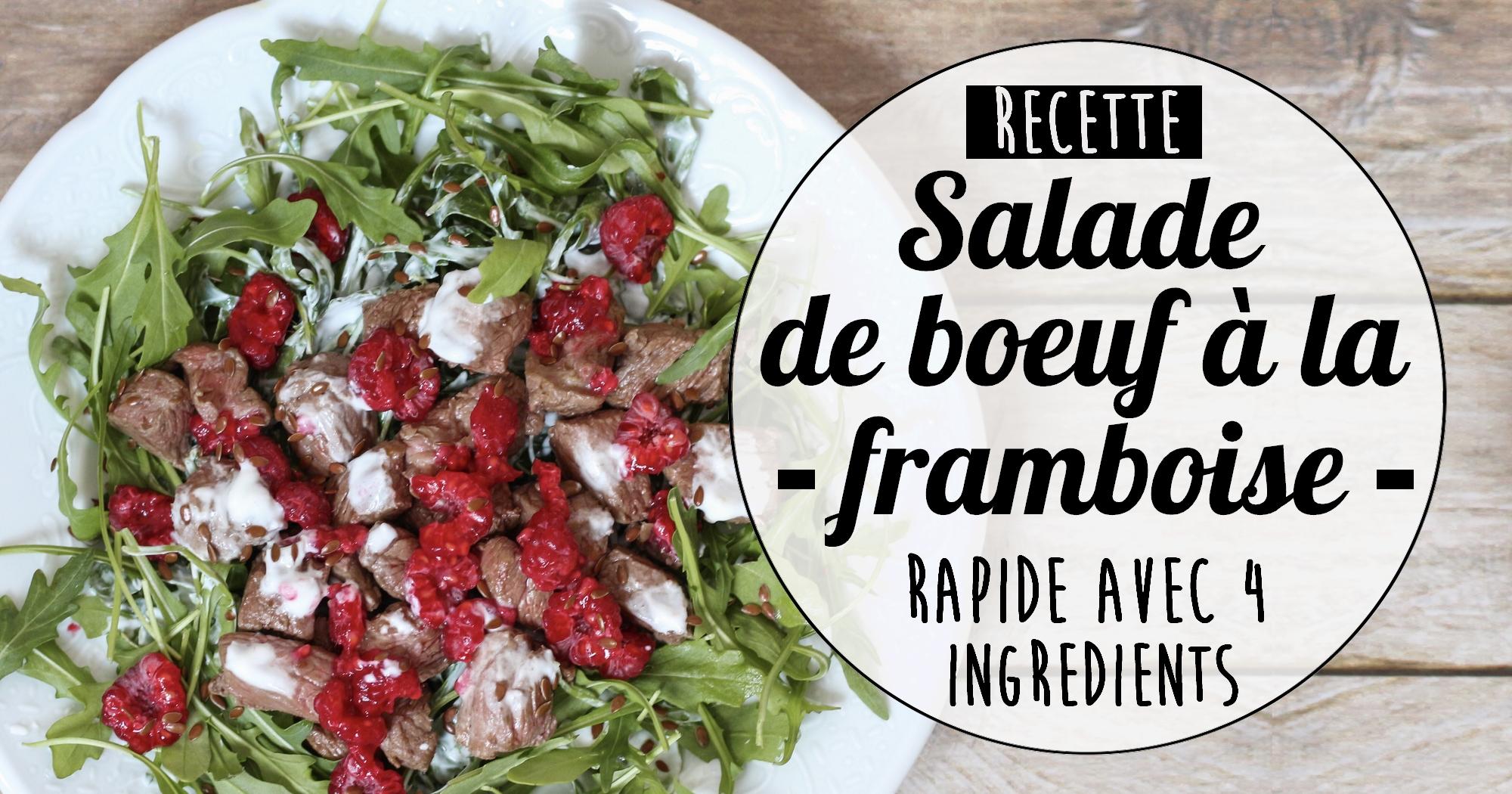 Recette rapide avec 4 ingrédients : la salade de boeuf à la framboise