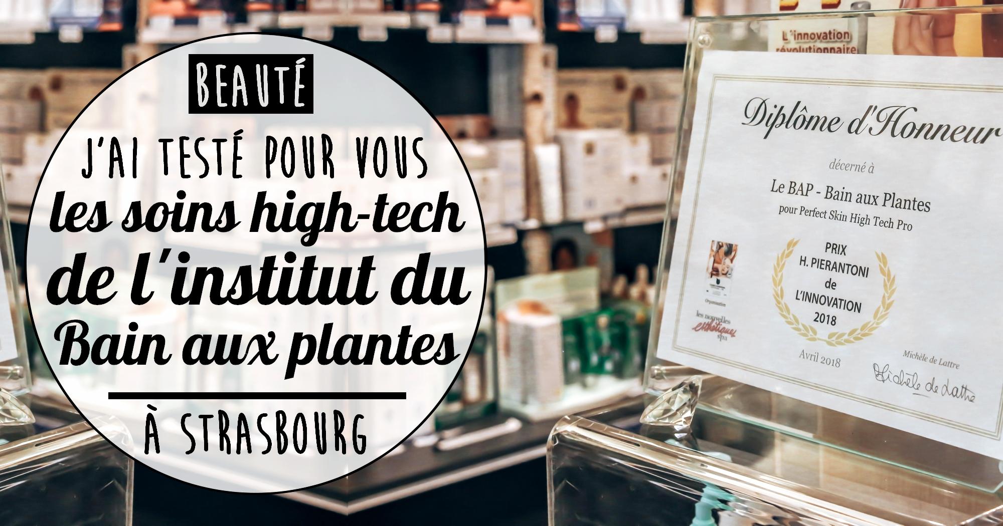 J'ai testé pour vous : les soins high-tech de l'institut du Bain Aux Plantes à Strasbourg