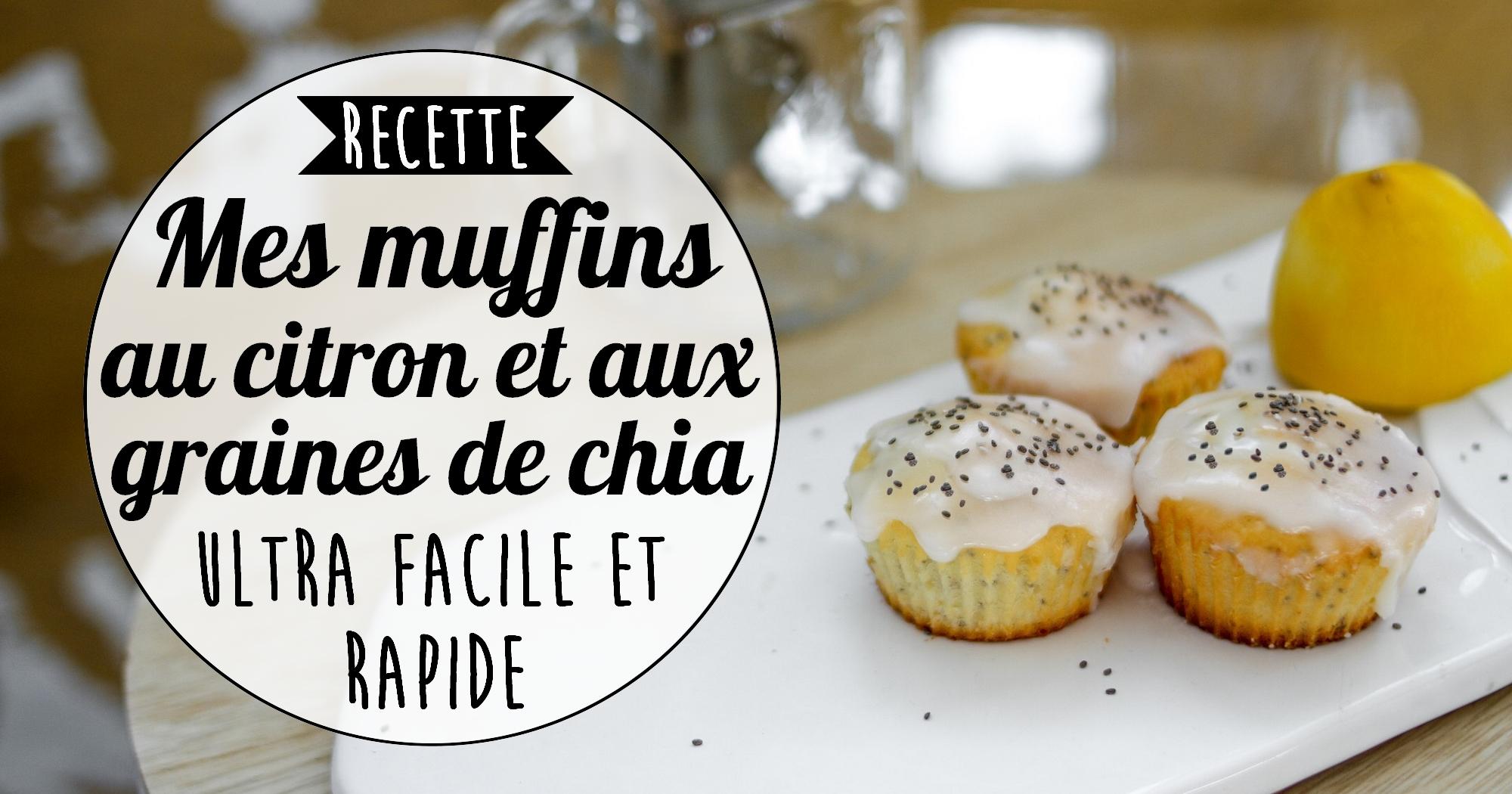 Recette facile et rapide : mes muffins au citron et graines de chia