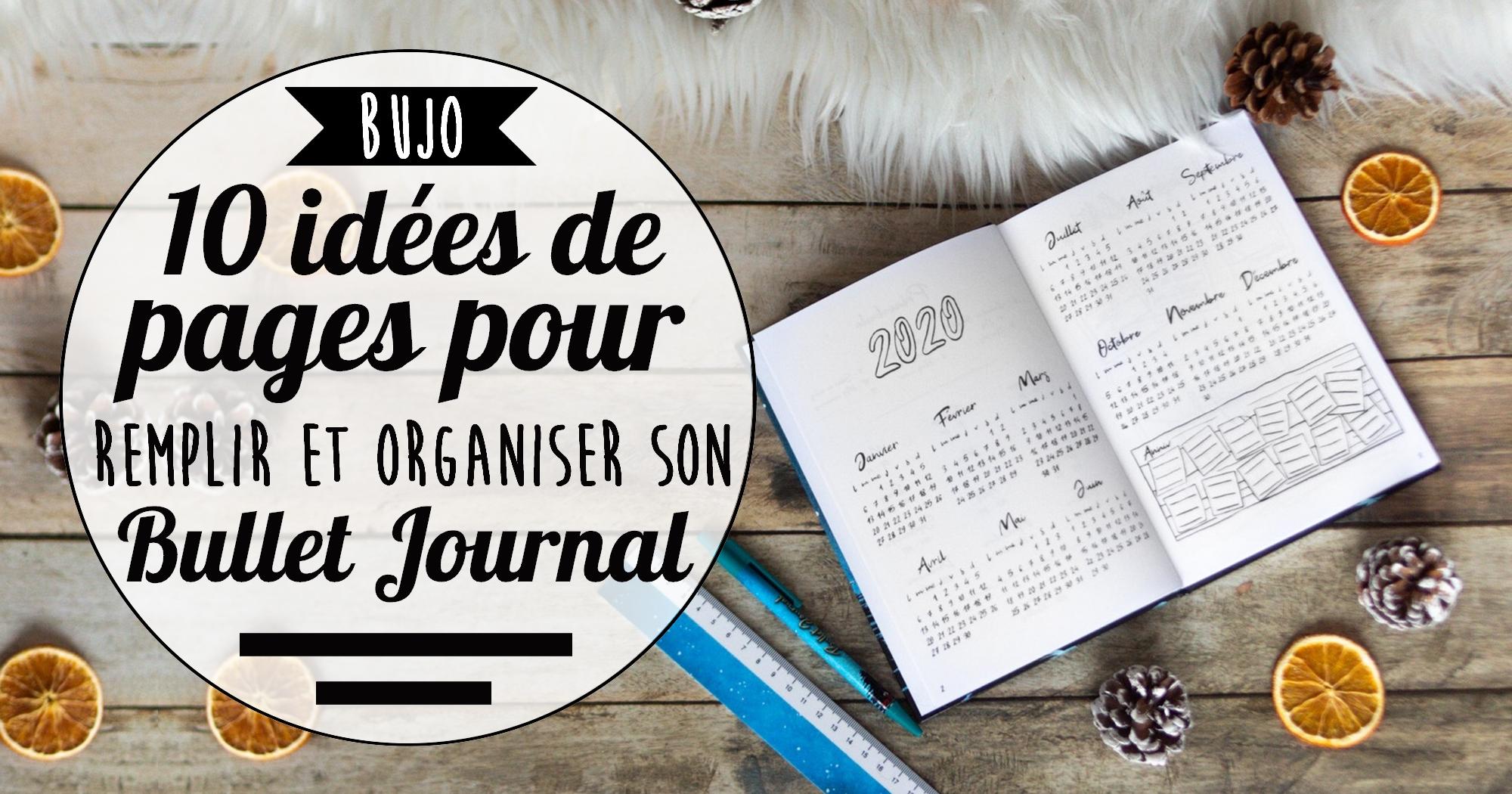BuJo : 10 idées de pages pour remplir et organiser son Bullet Journal