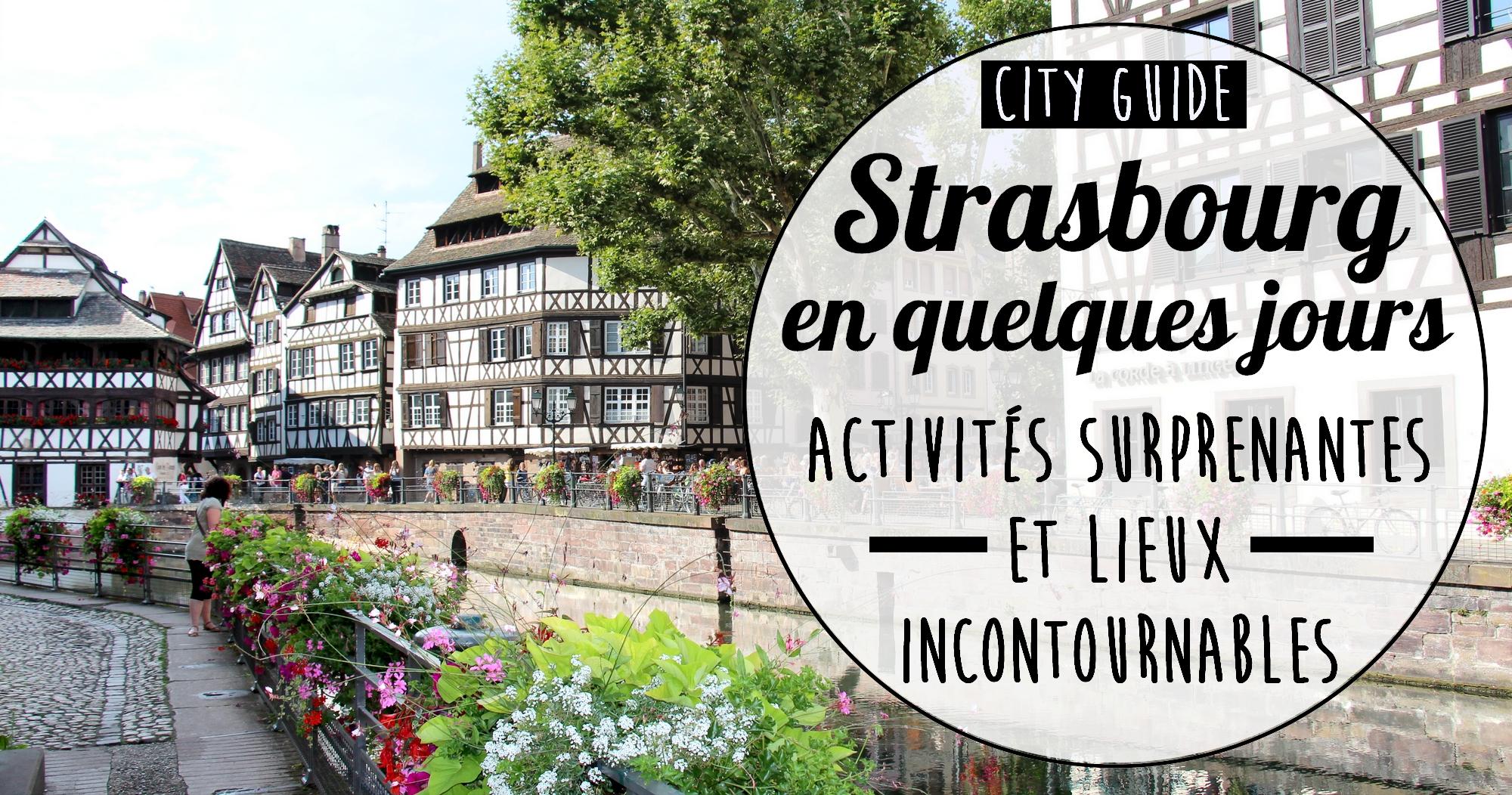 Visiter Strasbourg en été : activités surprenantes et lieux incontournables