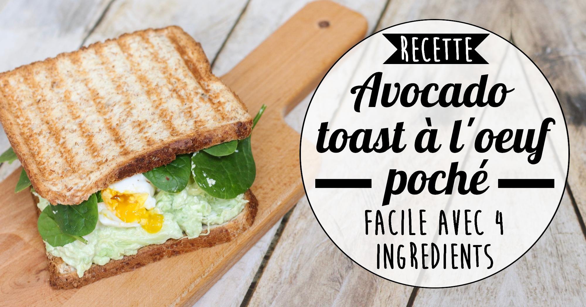 Recette rapide avec 4 ingrédients : avocado toast et oeuf poché