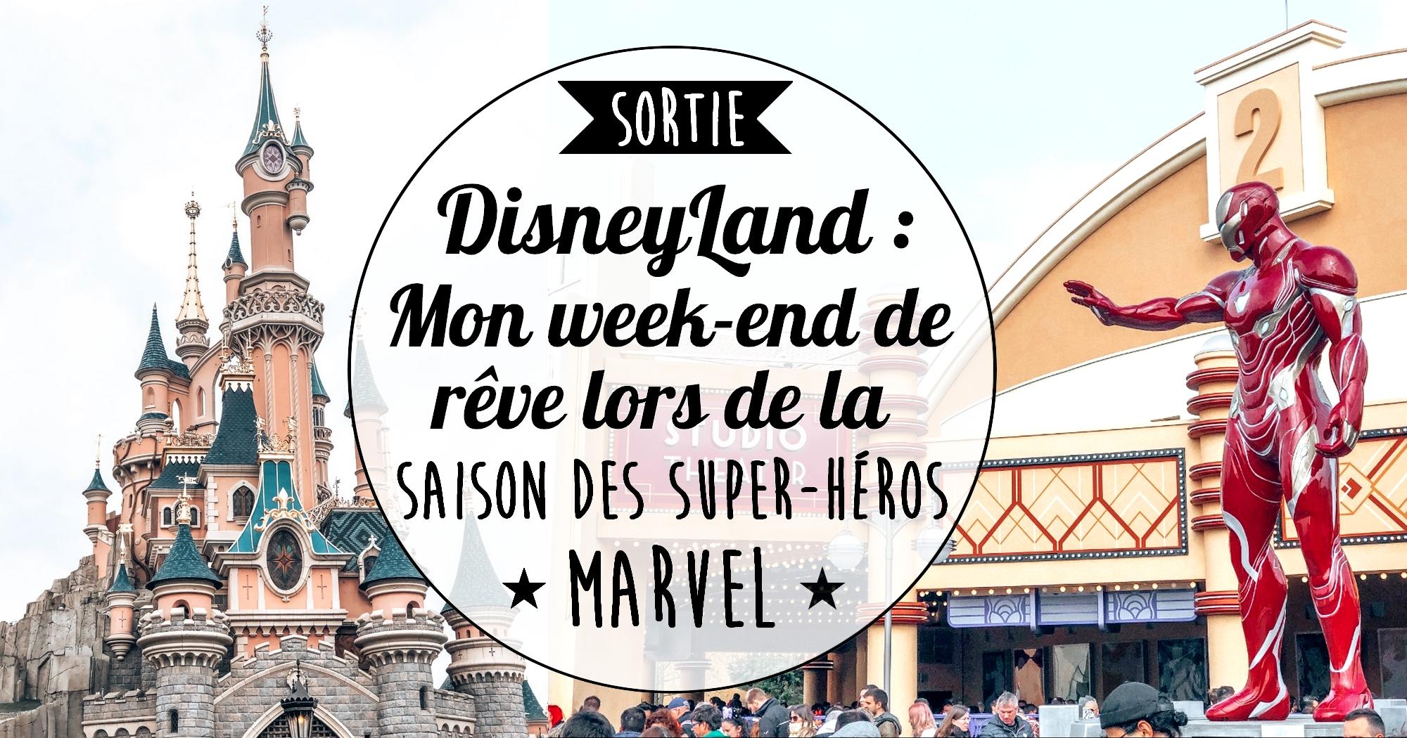 DisneyLand Paris : monweek-end de rêve lors de la saison des super-héros Marvel