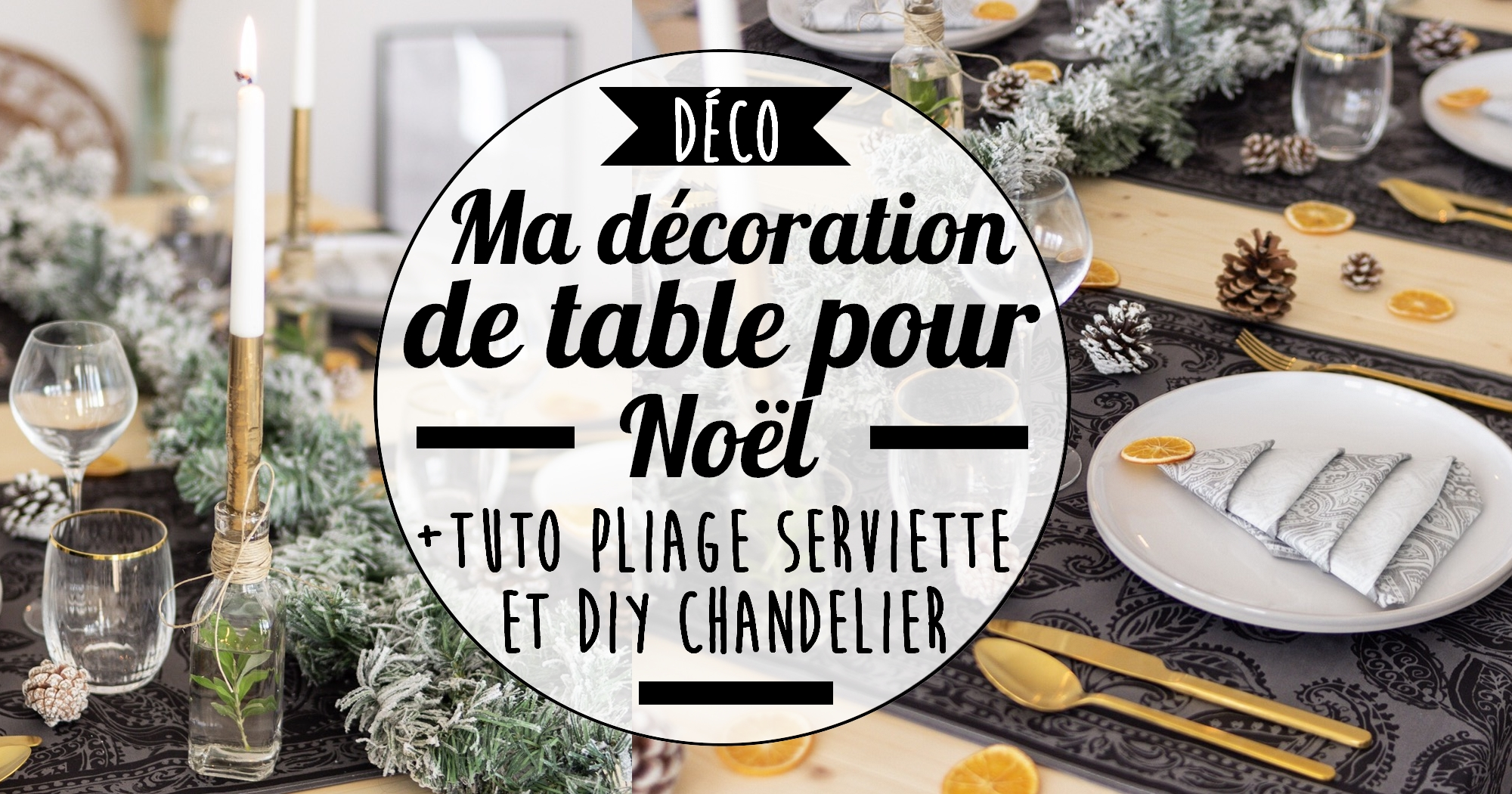 Ma décoration de table pour Noël (+ tuto Do it yourself)