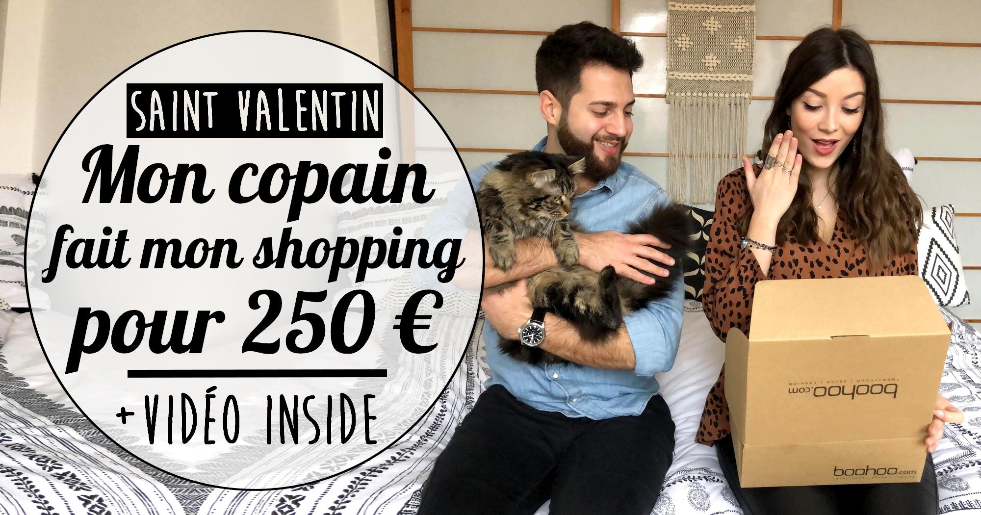 Saint Valentin : mon copain fait mon shopping avec un budget de 250€ !
